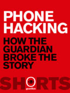 Phone Hacking: How the Guardian broke the…