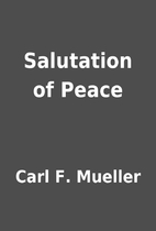 Salutation of Peace by Carl F. Mueller