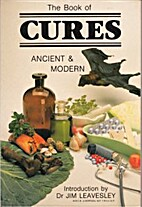 Book of Cures Ancient and Modern by Jim…