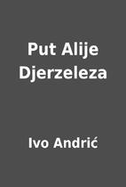 Put Alije Djerzeleza by Ivo Andrić