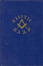 Masonic Harp: A Collection of Masonic Odes,…