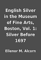 English Silver in the Museum of Fine Arts,…