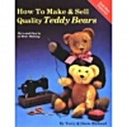 How to Make and Sell Quality Teddy Bears by…