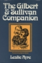 The Gilbert and Sullivan Companion by Leslie…