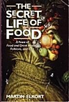Secret Life Of Food P by Elkort