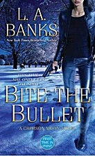 Bite The Bullet by L. A. Banks