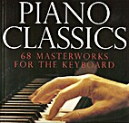 Piano Classics: 68 Masterworks for the…