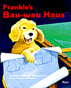 Frankie's Bau Wau Haus by Melanie Brown
