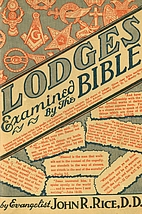 Lodges Examined by the Bible by John R. Rice