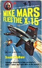 Mike Mars Flies the X-15 by Donald A.…