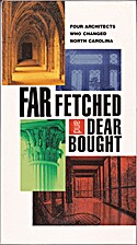 Far Fetched and Dear Bought: Four Architects…