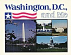 Washington, D.C., and Me by Joan Wade Cole &…