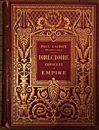 Directoire, Consulat et Empire : moeurs et…