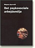 Det psykosociale arbejdsmiljø : fra…