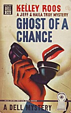 Ghost of a Chance by Kelley Roos