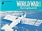 World War 1; aeroplanes by Gordon C. Davies