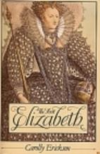 The First Elizabeth by Carolly Erickson