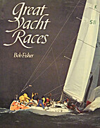 Great Yacht Races by Bob Fisher