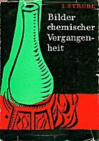 Bilder chemischer Vergangenheit : von den…