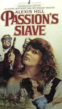Passion's Slave by Alexis Hill