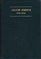 Adam Smith, 1776-1926. Lectures to…