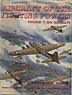 Aircraft of the Fighting Powers Volume 5 by…