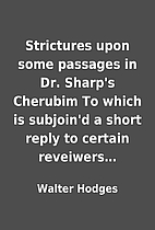 Strictures upon some passages in Dr. Sharp's…