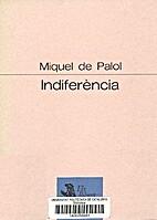 Indiferència by Miquel de Palol