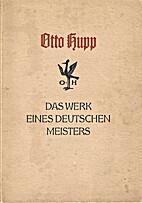 Otto Hupp : das Werk eines deutschen…