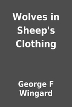 Wolves in Sheep's Clothing by George F…