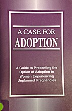 A case for adoption: A guide to presenting…
