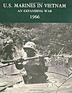 U.S. Marines in Vietnam: An expanding war,…