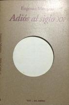 Adiós al Siglo XX (poesía) by…