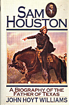 Sam Houston: The Life and Times of the…
