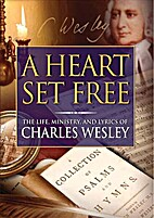 A Heart Set Free: The Life, Ministry, and…
