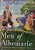 Men of Albemarle by Inglis Fletcher