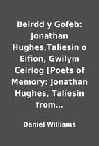 Beirdd y Gofeb: Jonathan Hughes,Taliesin o…