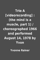 Trio A [videorecording] : (the mind is a…