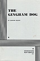 The Gingham Dog by Lanford Wilson