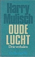 Oude lucht : drie verhalen by Harry Mulisch