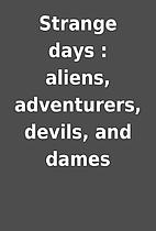 Strange days : aliens, adventurers, devils,…
