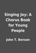Singing Joy: A Chorus Book for Young People…