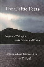 The Celtic Poets: Songs and Tales from Early…