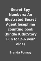 Secret Spy Numbers: An illustrated Secret…