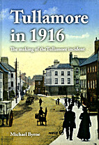 Tullamore in 1916: The Making of the…