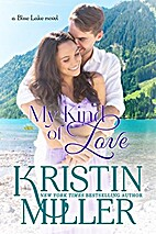 My Kind of Love by Kristin Miller
