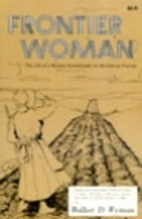 Frontier Woman: The Life of a Woman…