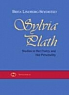Sylvia Plath: Studies in her poetry and her…