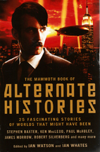 The Mammoth Book of Alternate Histories by…