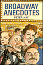 Broadway Anecdotes by Peter Hay
